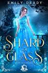 Shard of Glass: A Cinderella Romance (Fairy Tale Royals, #1)