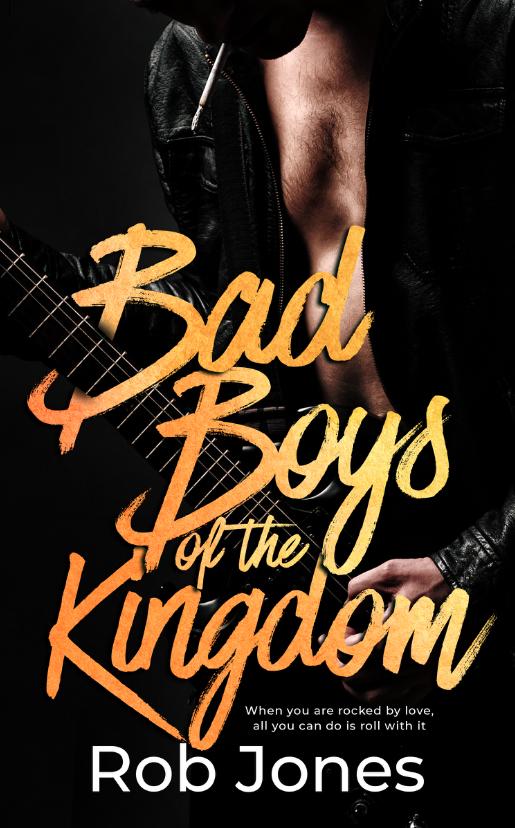Bad Boys of the Kingdom - Rob Jones