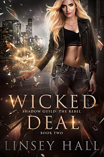 Wicked Deal (Shadow Guild The Rebel #2) by Linsey Hall