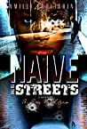 Naive To The Streets: An Urban Crime Drama