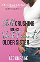 Still Crushing on His Best Friend's Older Sister: A Reverse Beauty & the Beast Romance (The Cates Brothers)
