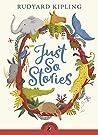 Just So Stories by Rudyard Kipling
