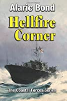 Hellfire Corner (The Coastal Forces Series)