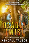 Deadly Twist (Maximum Exposure, #2)
