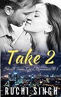 Take 2 (Small Town Girl Romance #1)