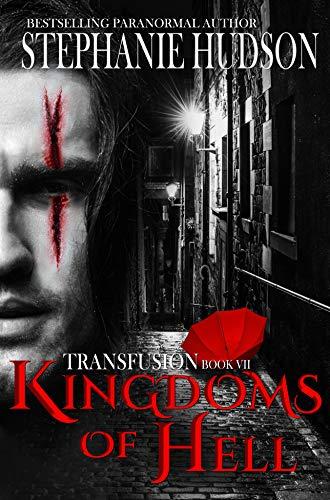 Kingdoms of Hell (Transfusion Saga #7) by Stephanie Hudson