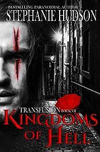 Kingdoms Of Hell (Transfusion Saga, #7)