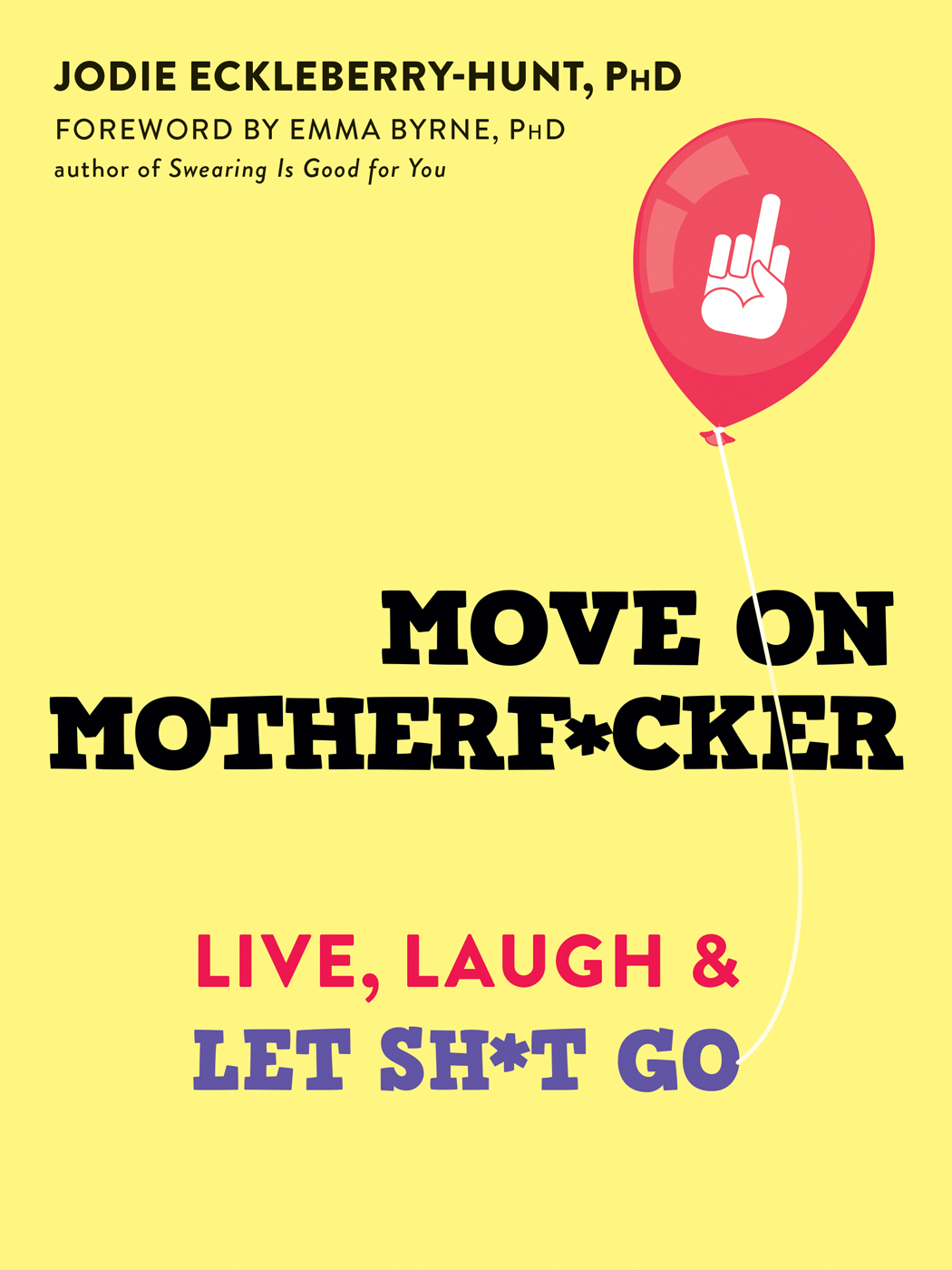 Move on Motherf*cker: Live, Laugh, and Let Sh*t Go