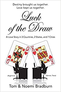 Luck of the Draw: A Love Story in 3 Countries, 2 States, and 7 Cities