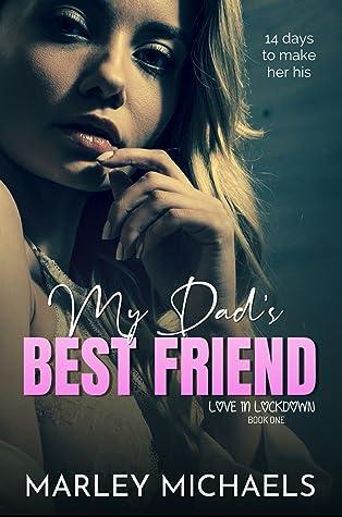My Dad's Best Friend (Love in Lockdown, #1)