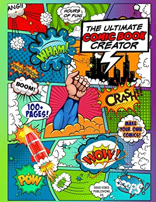 The Ultimate Comic Book Creator: A Blank Comic Book to Draw Your Own Comic!