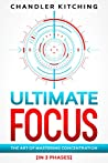 Ultimate Focus: The Art of Mastering Concentration