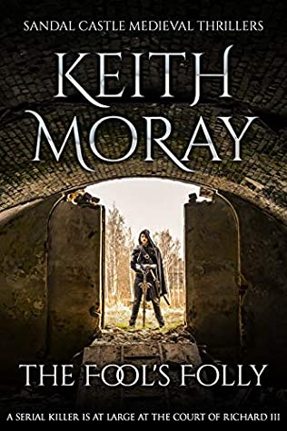 The Fool's Folly: A serial killer is at large at the court of Richard III (Sandal Castle Medieval Thrillers Book 2)