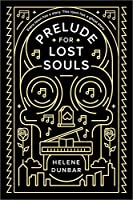 Prelude for Lost Souls (Prelude for Lost Souls, #1)