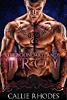 Troy (The Boundarylands, #5)
