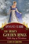 The Duke's Golden Rings (12 Days of Christmas, #5; Noble Hearts, #2.5)