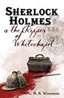 Sherlock Holmes & the Ripper of Whitechapel