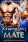 Remington's Mate (Wild Blood Shifters Book 3)