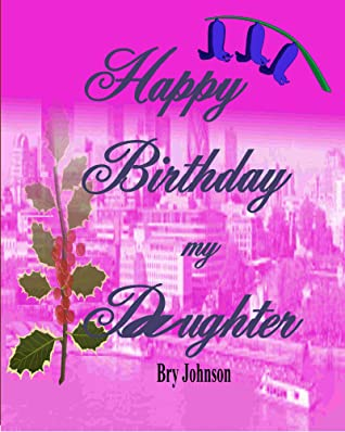 Happy Birthday My Daughter (new releases today 2020, free kindle books, nursery rhymes, kids bed time stories, pre school books,goodreads groups, Kids picture books, childrens books, juvenile adventure, mystery, writers for girls, reading list,shelve)