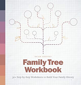 Family Tree Workbook by Brian Sheffey