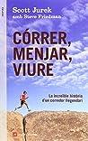 Córrer, menjar, viure: La increïble història d'un corredor llegendari (Inspira) (Catalan Edition)
