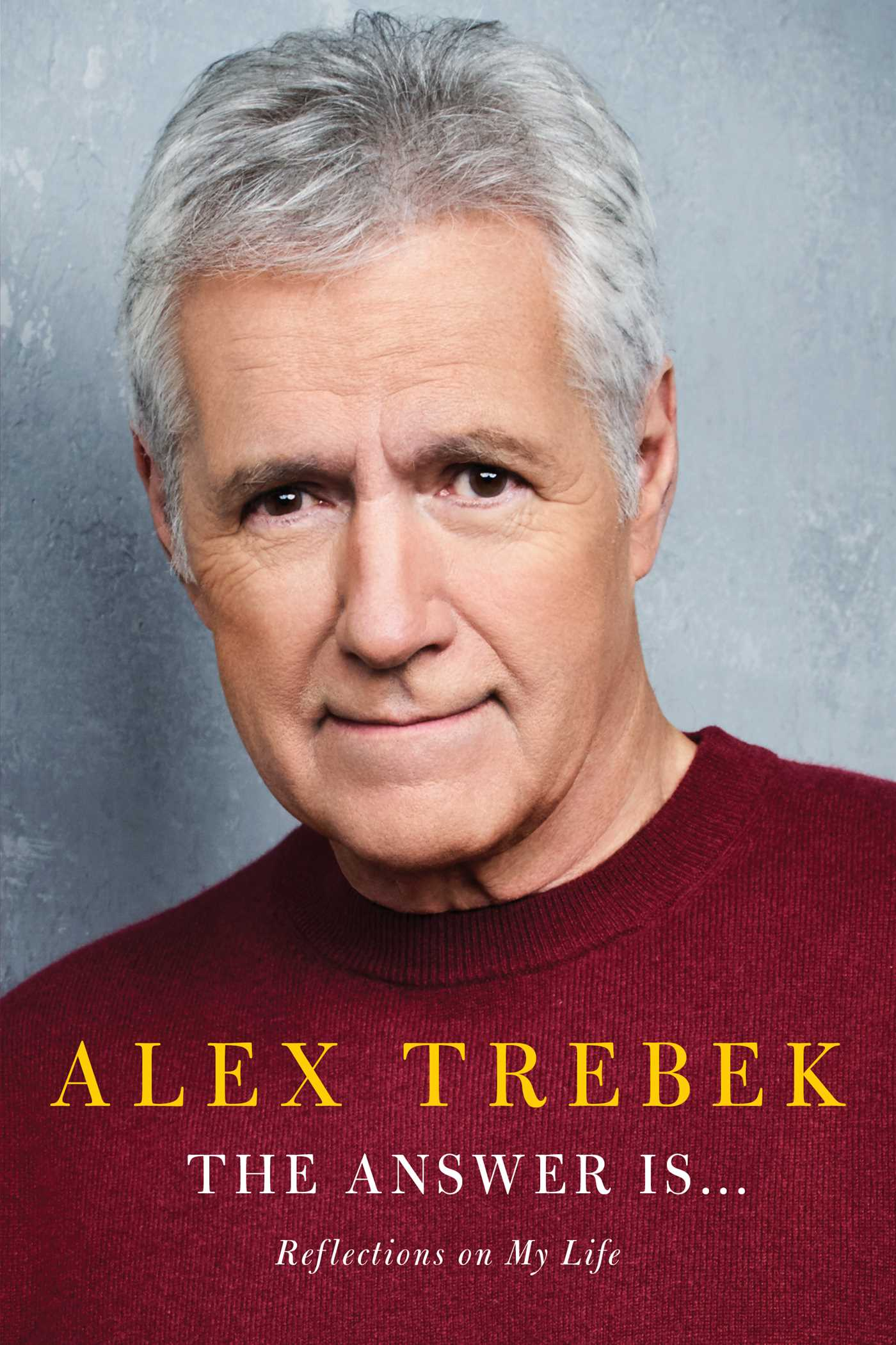 The Answer Is: Reflections on My Life by Alex Trebek