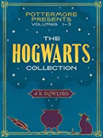 The Hogwarts Collection (Pottermore Presents, #1-3)
