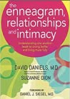 The Enneagram, Relationships, and Intimacy: Understanding One Another Leads to Loving Better and Living More Fully