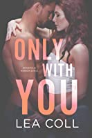 Only with You (Annapolis Harbor #1)