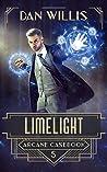Limelight (Arcane Casebook #5)