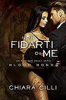 Non Fidarti di Me (Blood Bonds, #8)