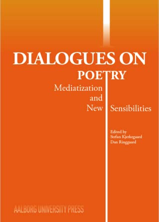 Dialogues on Poetry. Mediatization and New Sensibilities