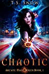 Chaotic by T.S. Snow