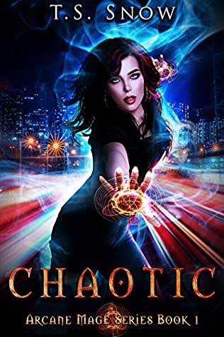 Chaotic (Arcane Mage, #1)