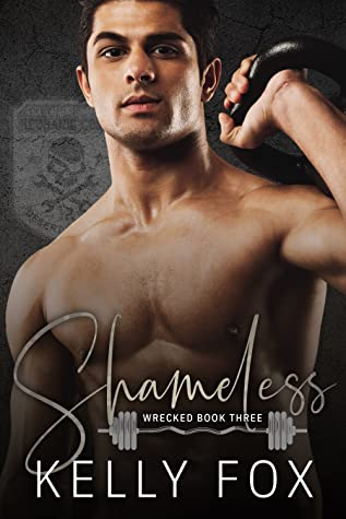 Shameless (Wrecked #3)