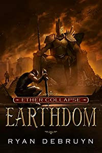 Earthdom (Ether Collapse, #3)