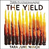 The Yield: A Novel