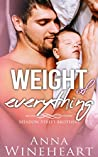 Weight of Everything (Meadow Street Brothers, #1)