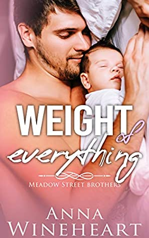 Weight of Everything (Meadow Street Brothers #1)