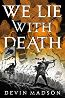 We Lie With Death (The Reborn Empire, #2)