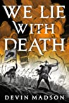 We Lie With Death (The Reborn Empire, #2) by Devin Madson