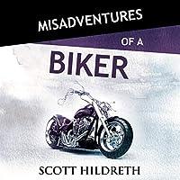 Misadventures of a Biker (Misadventures, #28)