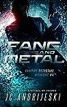 Fang & Metal. A Science Fiction Vampire Detective Novel (Vampire Detective Midnight Book 4)