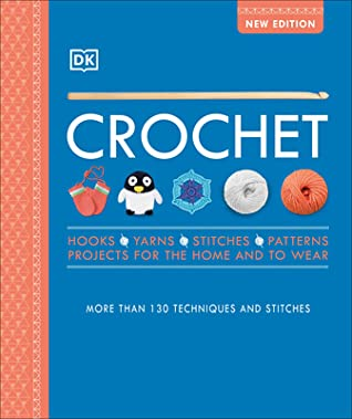 Crochet: Over 130 Techniques and Stitches