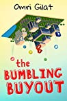 The Bumbling Buyout: A Silly Novel about Serious Business