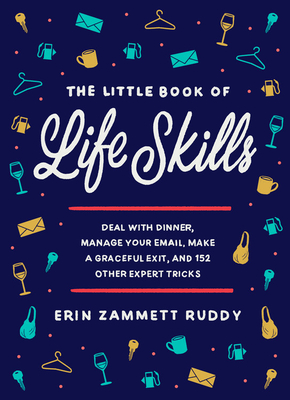 The Little Book of Life Skills by Erin Zammett Ruddy