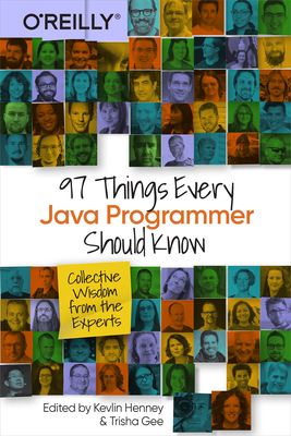 97 Things Every Java Programmer Should Know Collective Wisdom from the Experts