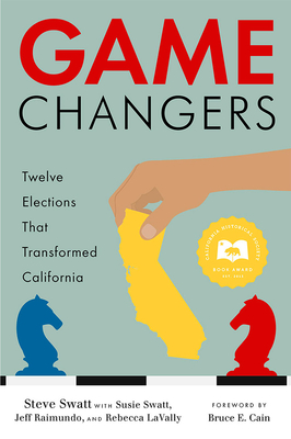 Game Changers: Twelve Elections That Transformed California