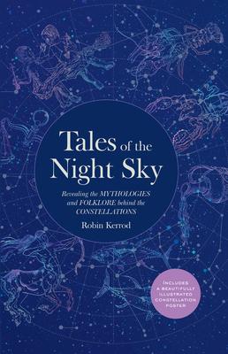 Tales of the Night Sky by Robin Kerod