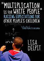 """""""Multiplication Is for White People"""": Raising Expectations for Other People's Children"""